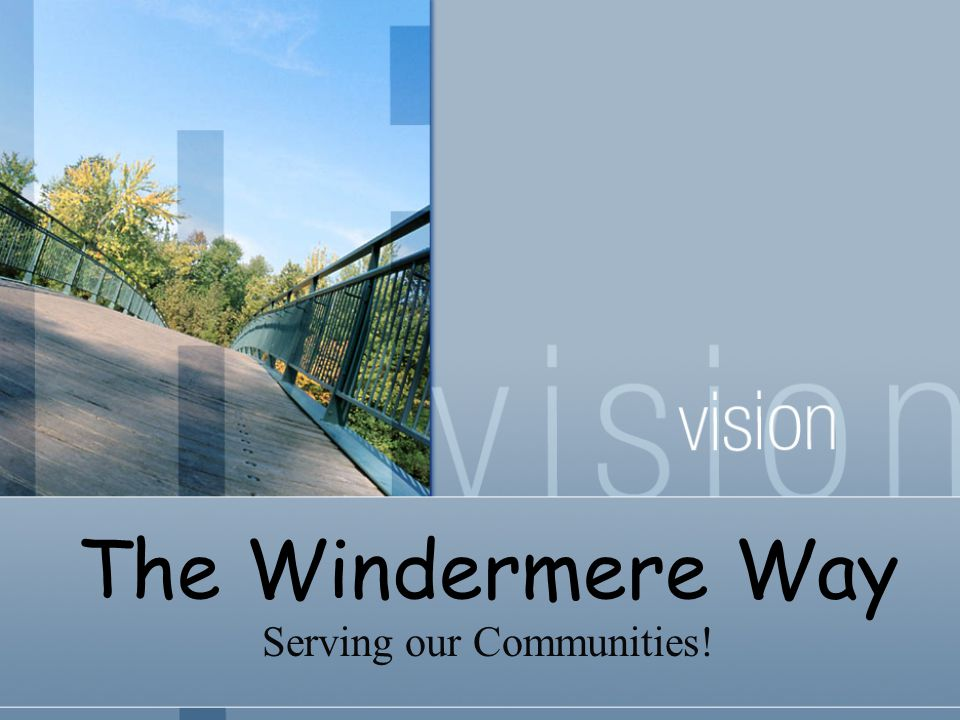 The Windermere Way Serving our Communities!