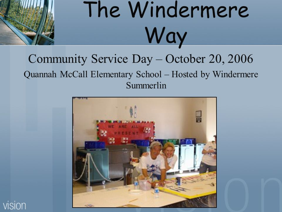 The Windermere Way Community Service Day – October 20, 2006 Quannah McCall Elementary School – Hosted by Windermere Summerlin