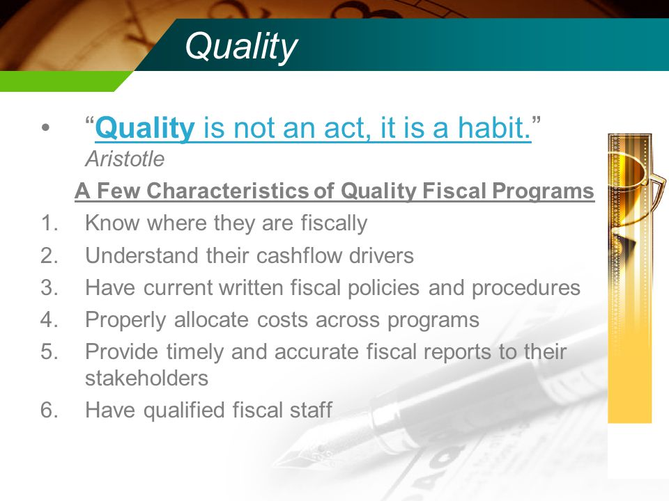 Quality Quality is not an act, it is a habit. AristotleQuality is not an act, it is a habit.