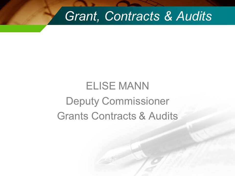 Grant, Contracts & Audits ELISE MANN Deputy Commissioner Grants Contracts & Audits