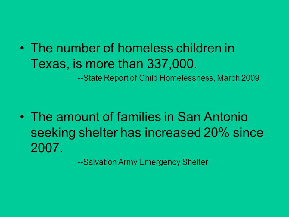 The number of homeless children in Texas, is more than 337,000.