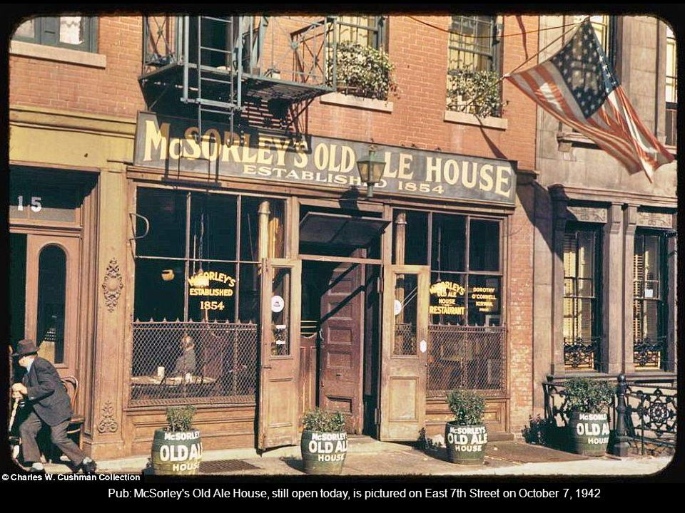 Pub: McSorley s Old Ale House, still open today, is pictured on East 7th Street on October 7, 1942