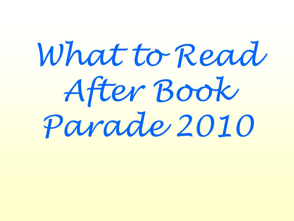 What to Read After Book Parade 2010