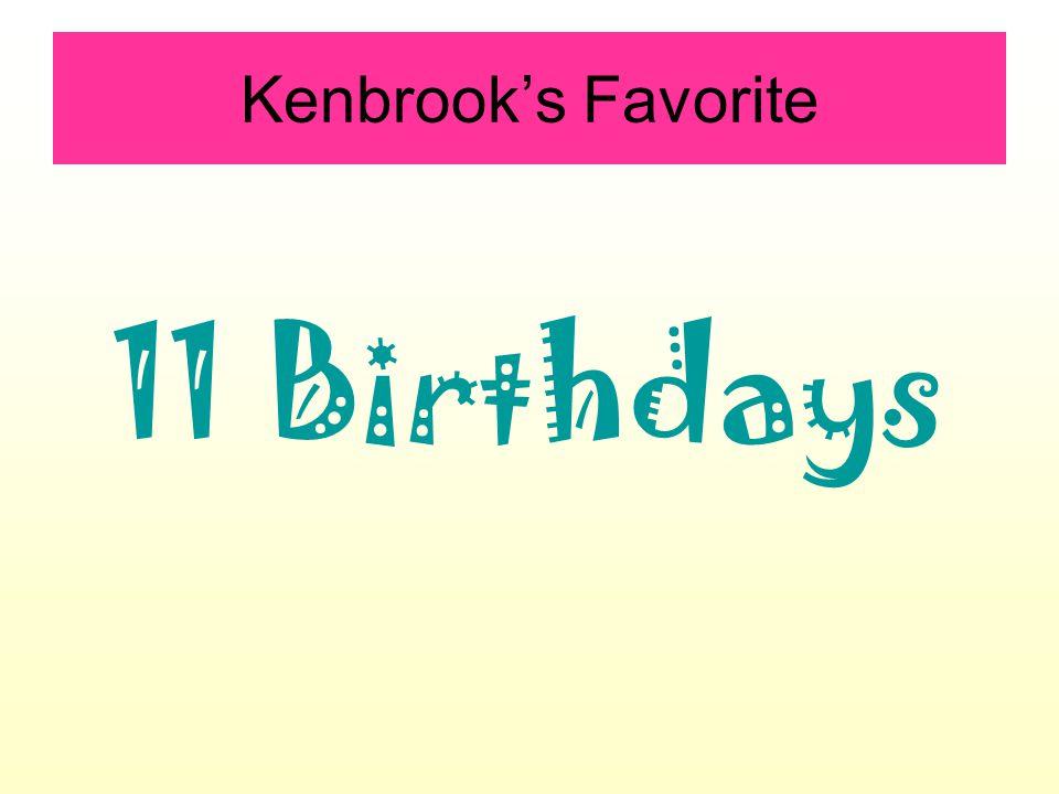 Kenbrook's Favorite 11 Birthdays