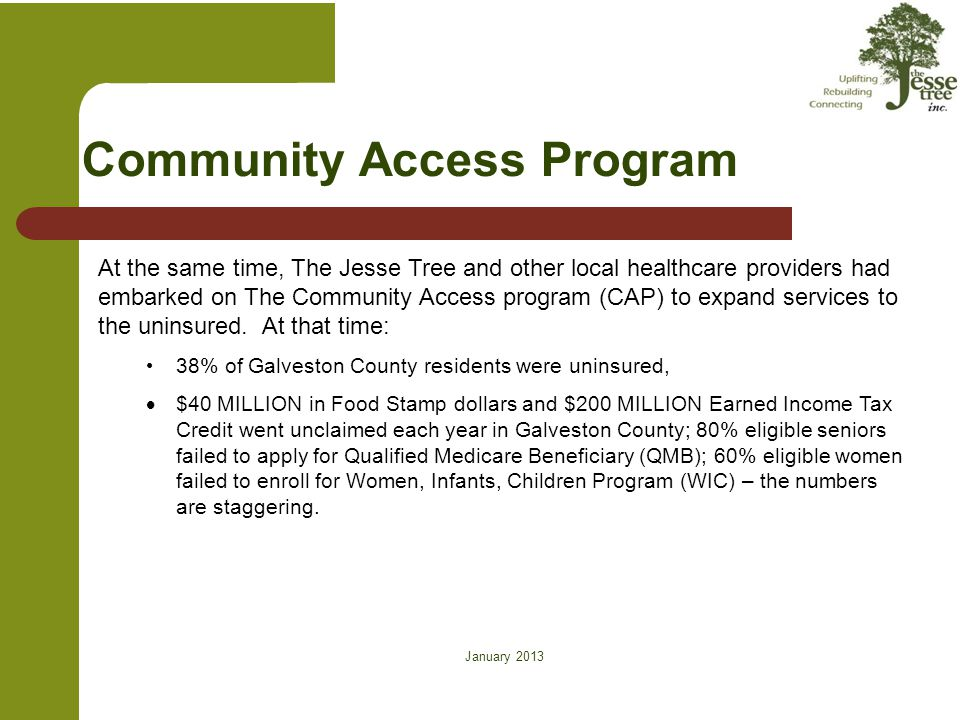 January 2013 Community Access Program At the same time, The Jesse Tree and other local healthcare providers had embarked on The Community Access progr