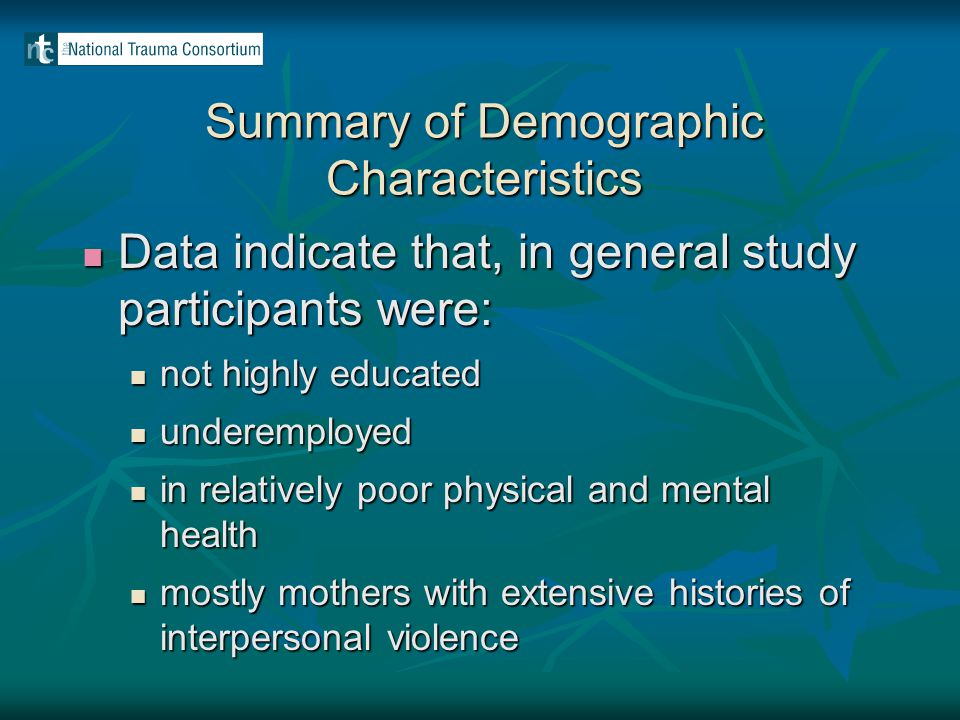 Summary of Demographic Characteristics Data indicate that, in general study participants were: Data indicate that, in general study participants were: