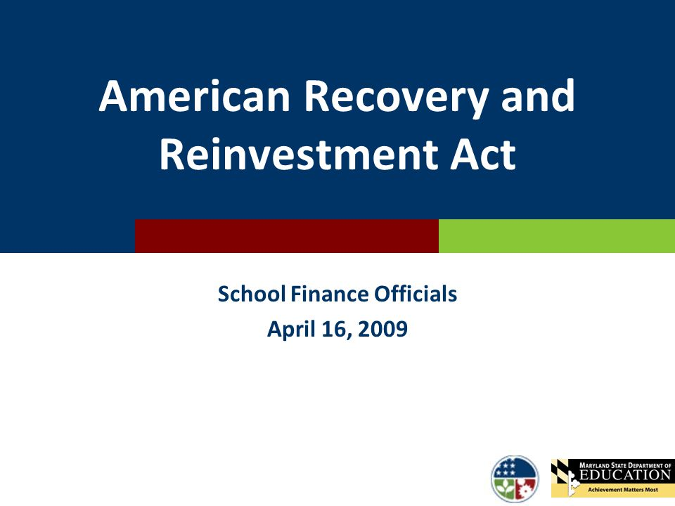 American Recovery and Reinvestment Act School Finance Officials April 16, 2009