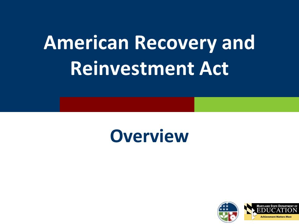 American Recovery and Reinvestment Act Overview