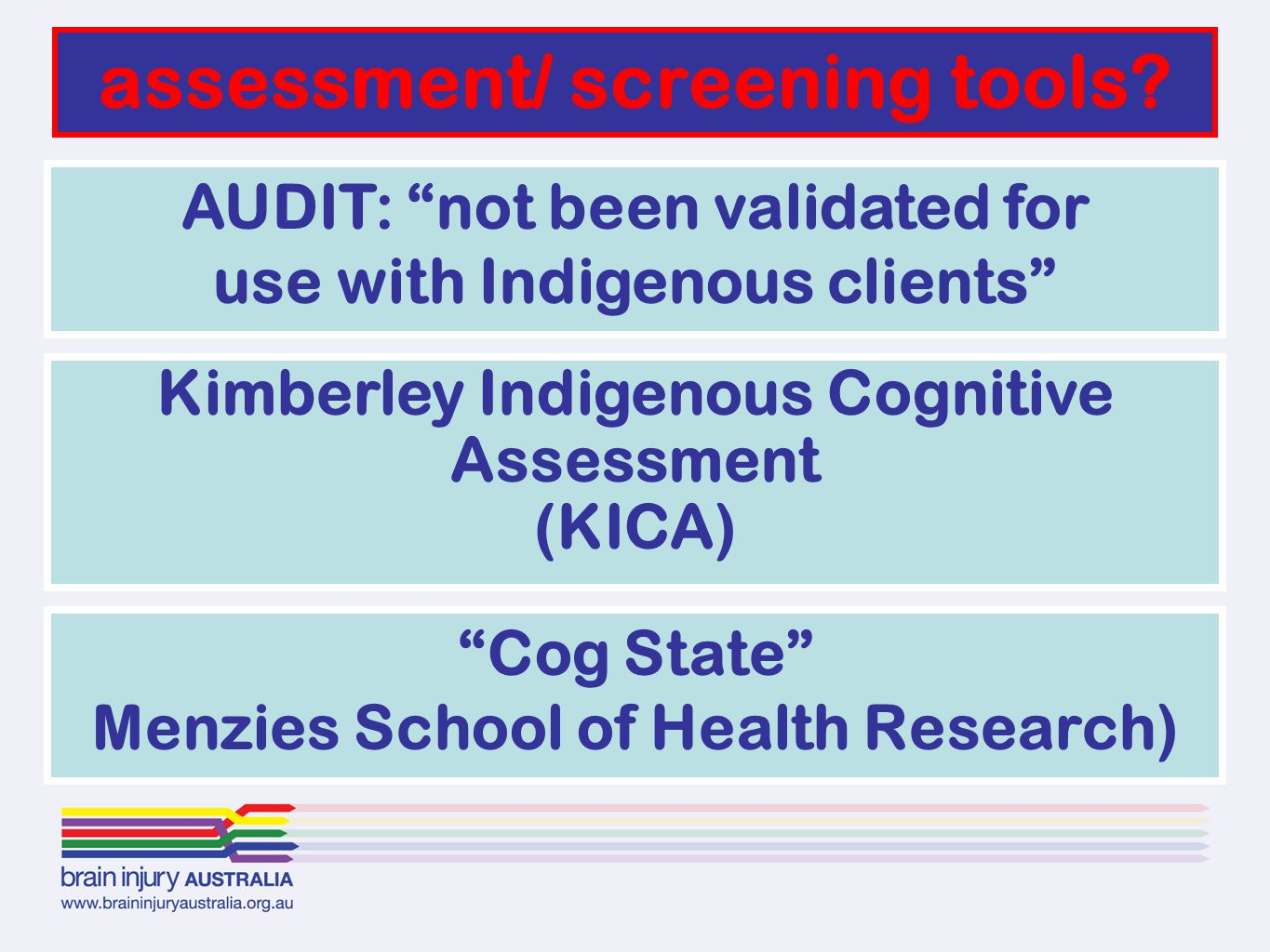 Cog State Menzies School of Health Research) assessment/ screening tools.