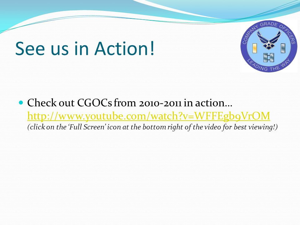 See us in Action! Check out CGOCs from 2010-2011 in action… http://www.youtube.com/watch?v=WFFEgb9VrOM (click on the 'Full Screen' icon at the bottom