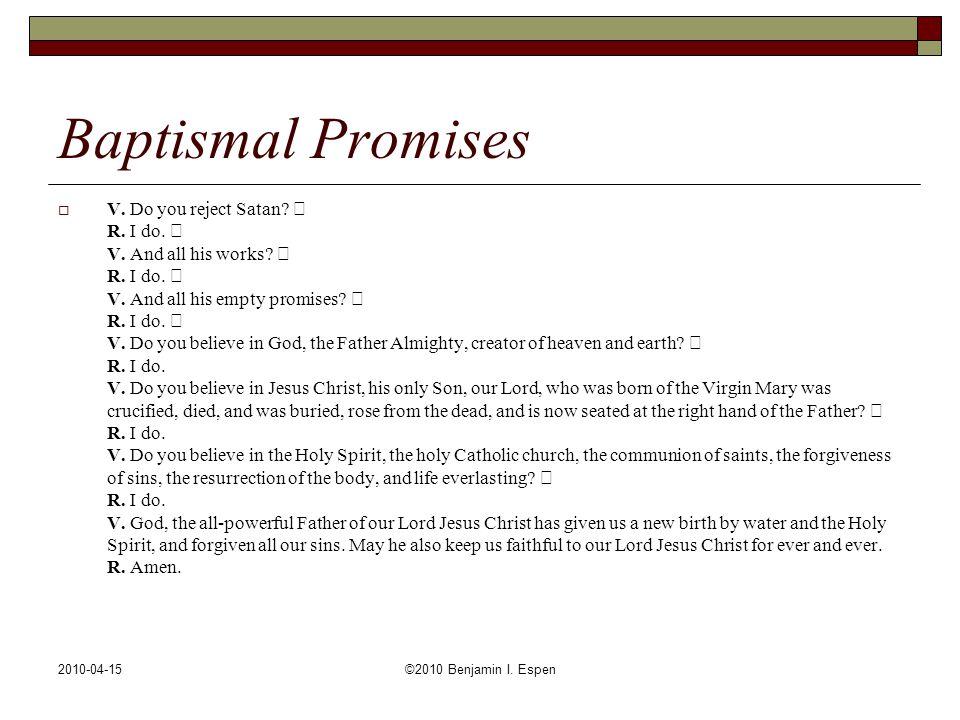 2010-04-15©2010 Benjamin I. Espen Baptismal Promises  V.