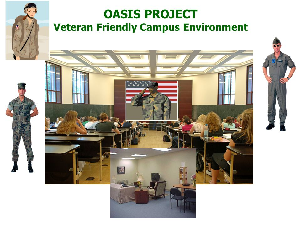 OASIS PROJECT Veteran Friendly Campus Environment