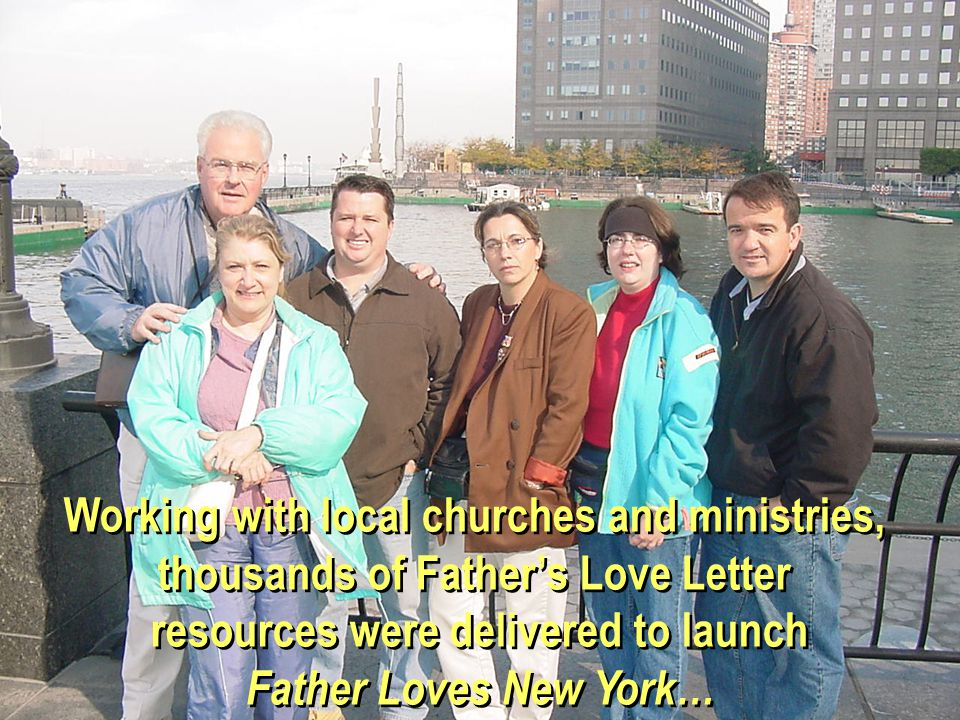 Working with local churches and ministries, thousands of Father's Love Letter resources were delivered to launch Father Loves New York… Working with local churches and ministries, thousands of Father's Love Letter resources were delivered to launch Father Loves New York…