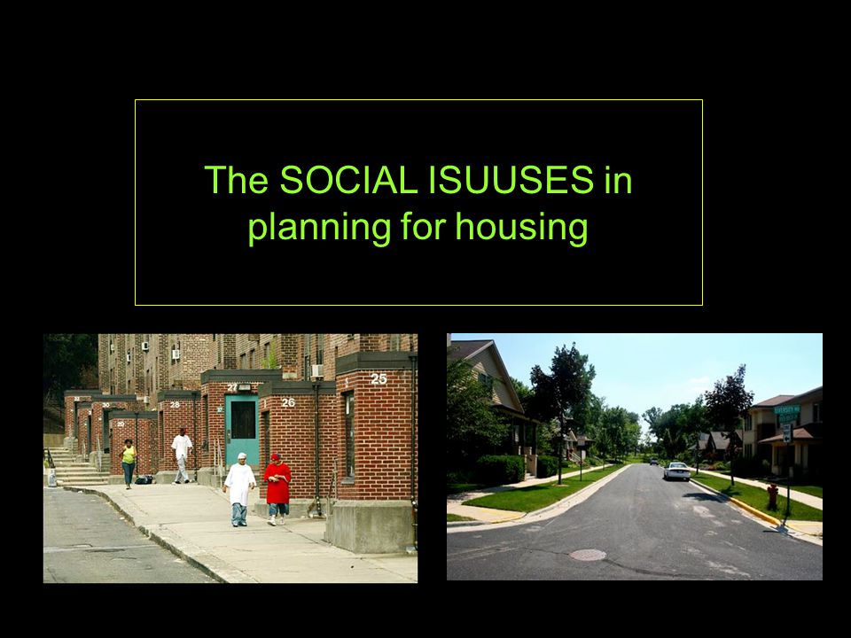 The SOCIAL ISUUSES in planning for housing