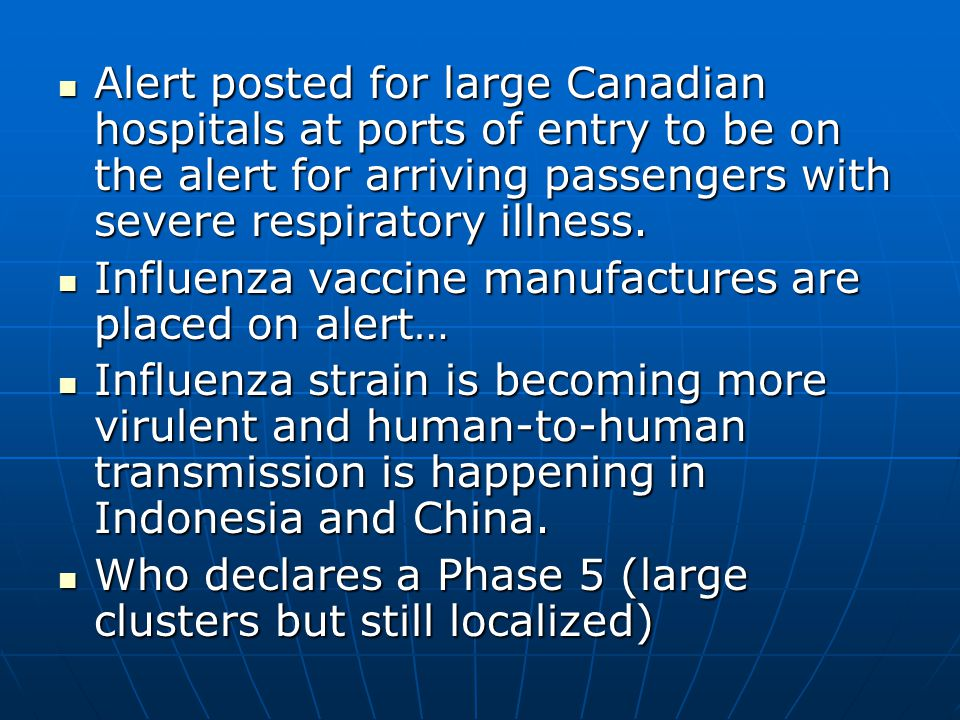 Alert posted for large Canadian hospitals at ports of entry to be on the alert for arriving passengers with severe respiratory illness. Alert posted f