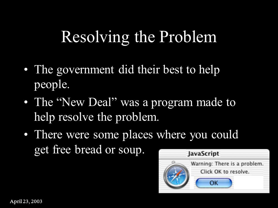 April 23, 2003 Resolving the Problem The government did their best to help people.
