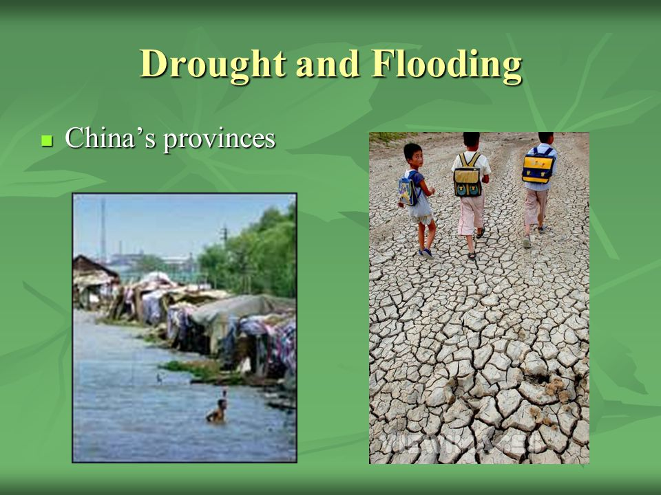 Drought and Flooding China's provinces China's provinces
