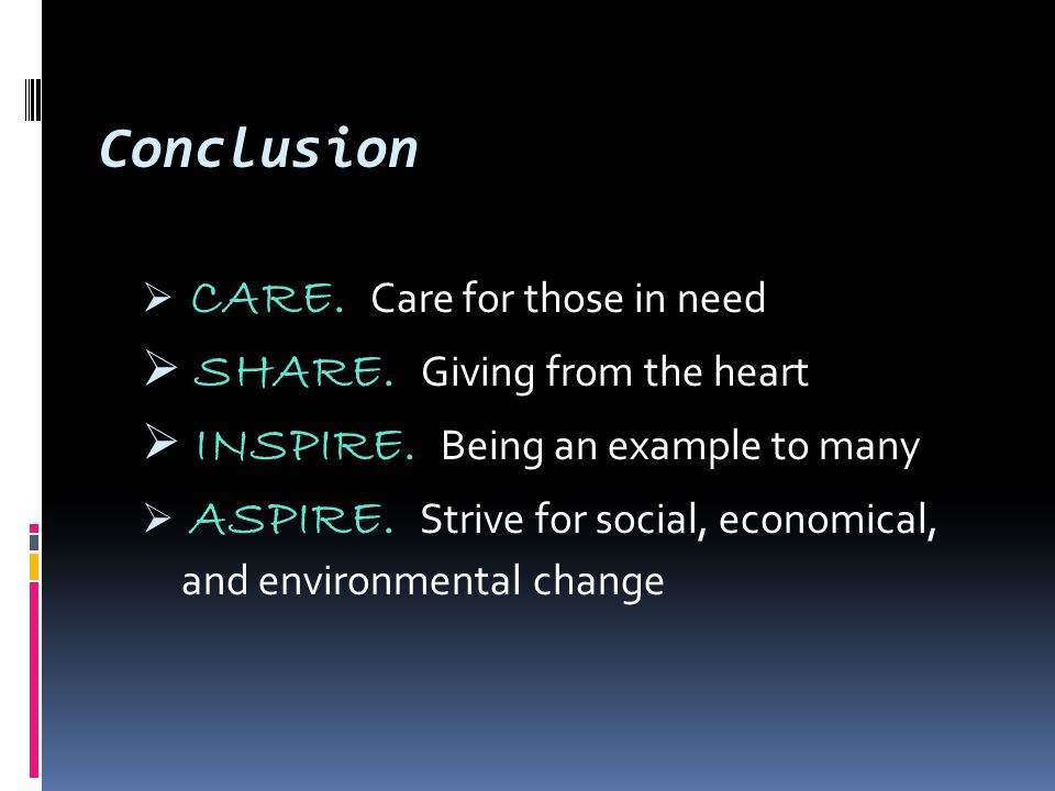  CARE. Care for those in need  SHARE. Giving from the heart  INSPIRE.