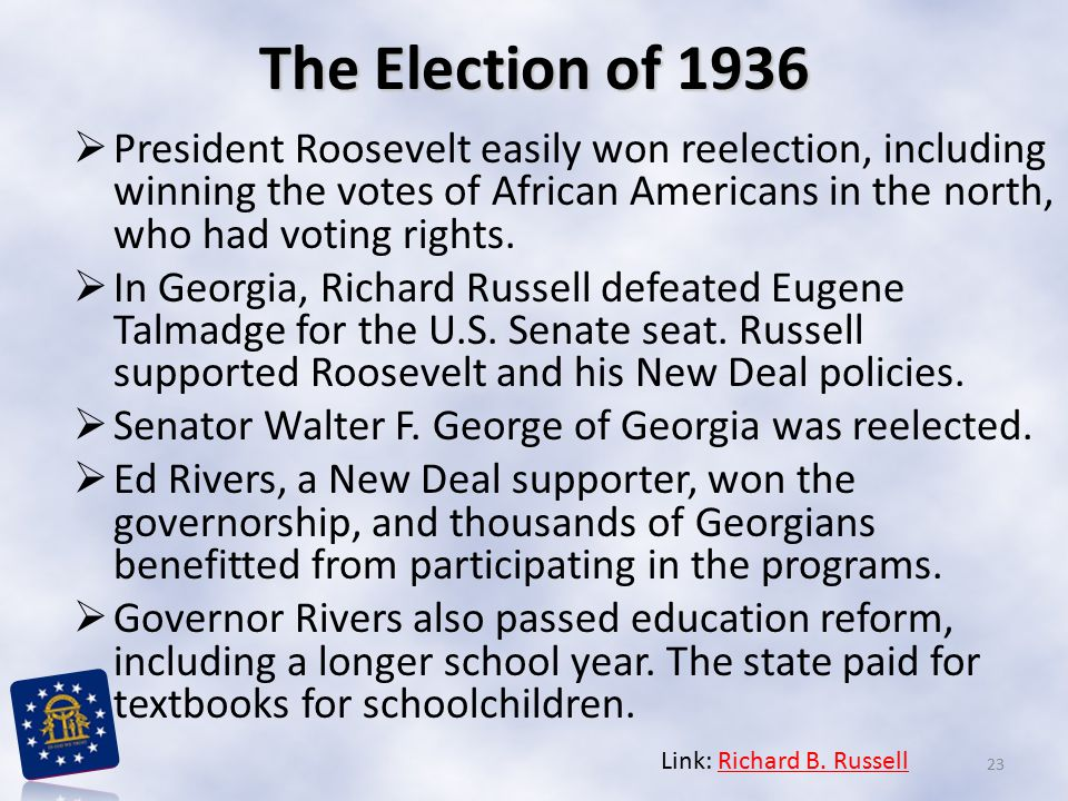 The Election of 1936  President Roosevelt easily won reelection, including winning the votes of African Americans in the north, who had voting rights