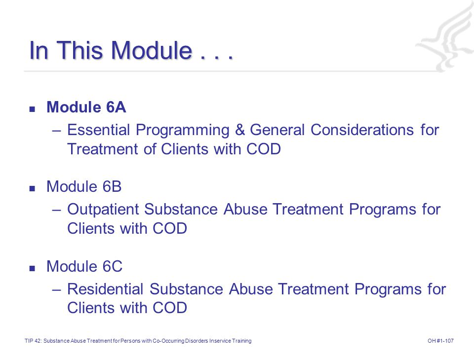 OH #1-107TIP 42: Substance Abuse Treatment for Persons with Co-Occurring Disorders Inservice Training In This Module...