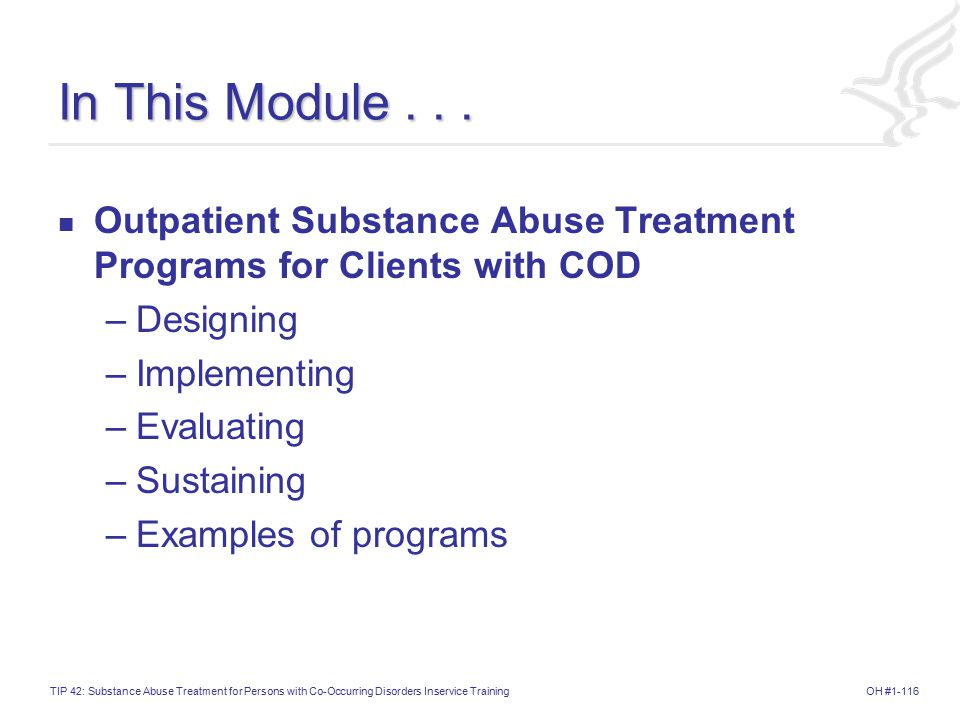 OH #1-116TIP 42: Substance Abuse Treatment for Persons with Co-Occurring Disorders Inservice Training In This Module...