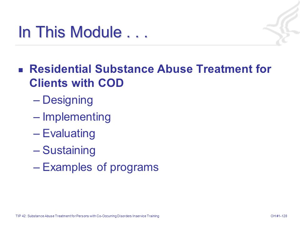 OH #1-128TIP 42: Substance Abuse Treatment for Persons with Co-Occurring Disorders Inservice Training In This Module...
