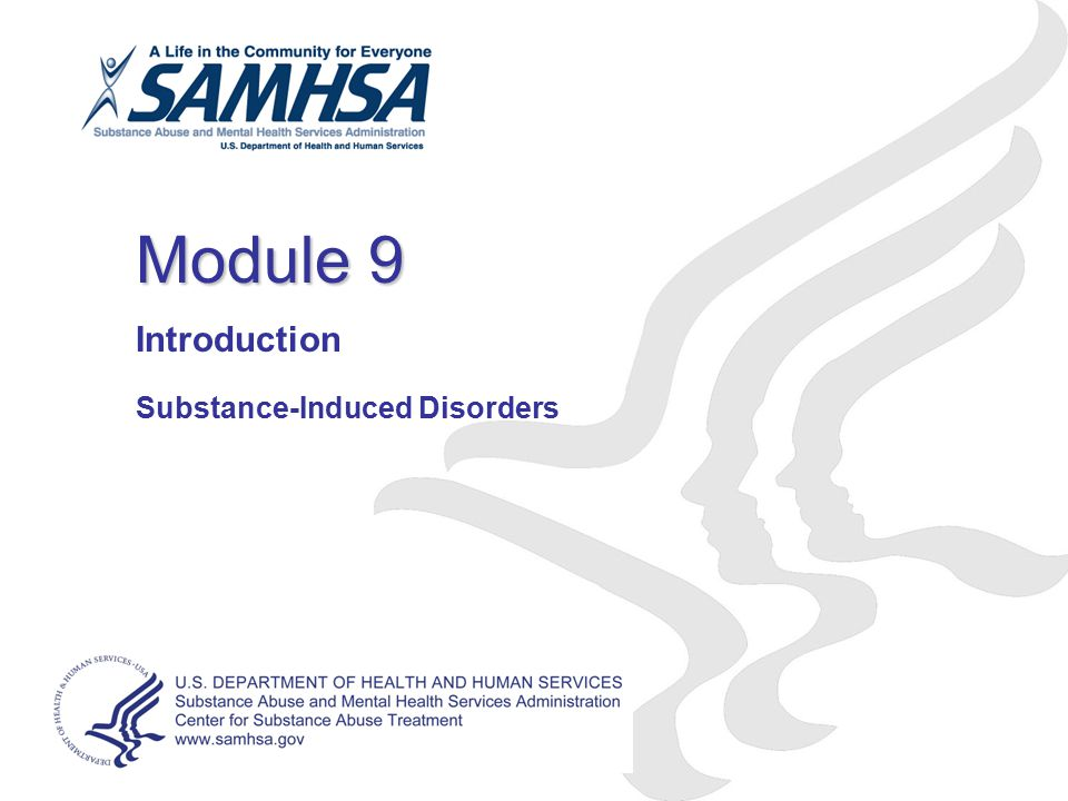 Module 9 Introduction Substance-Induced Disorders