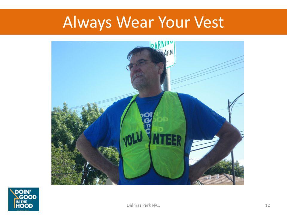 Always Wear Your Vest 12Delmas Park NAC