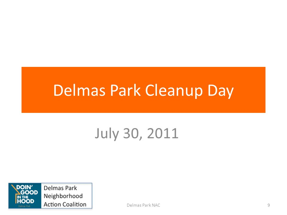 10Delmas Park NAC 24 people assembled on July 30 to clean up two streets that deadend on the 280 offramp and were being used by vagrants.