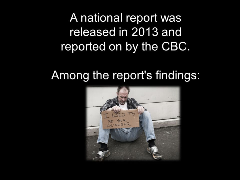 At least 200,000 Canadians experience homelessness in any given year.