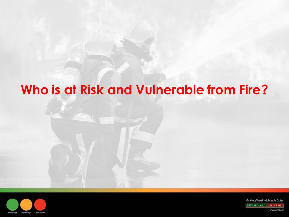 Who is at Risk and Vulnerable from Fire
