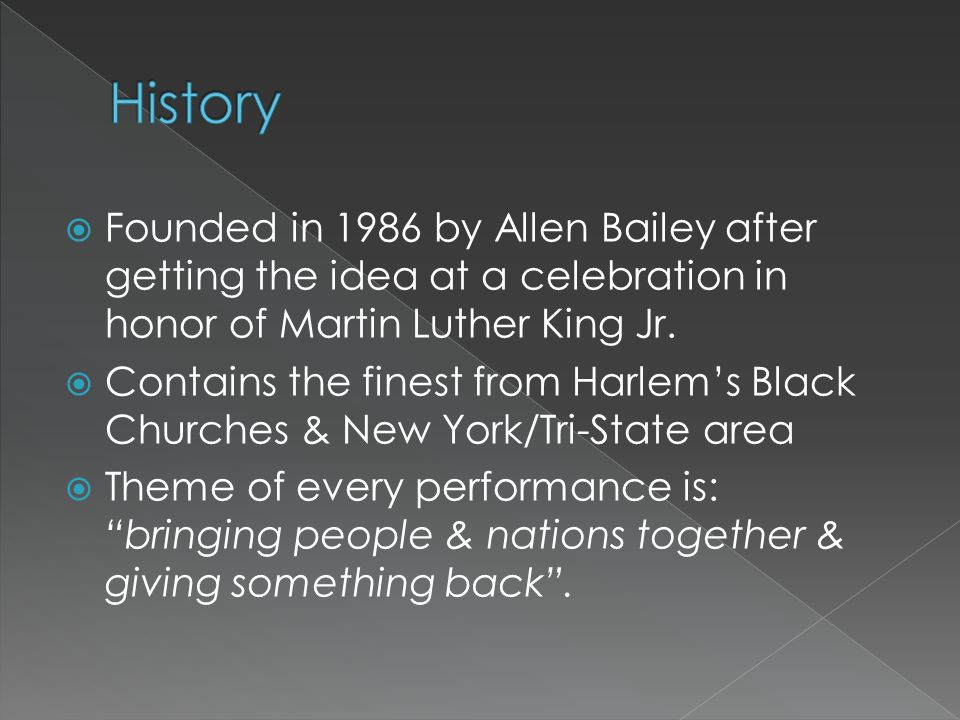  Founded in 1986 by Allen Bailey after getting the idea at a celebration in honor of Martin Luther King Jr.