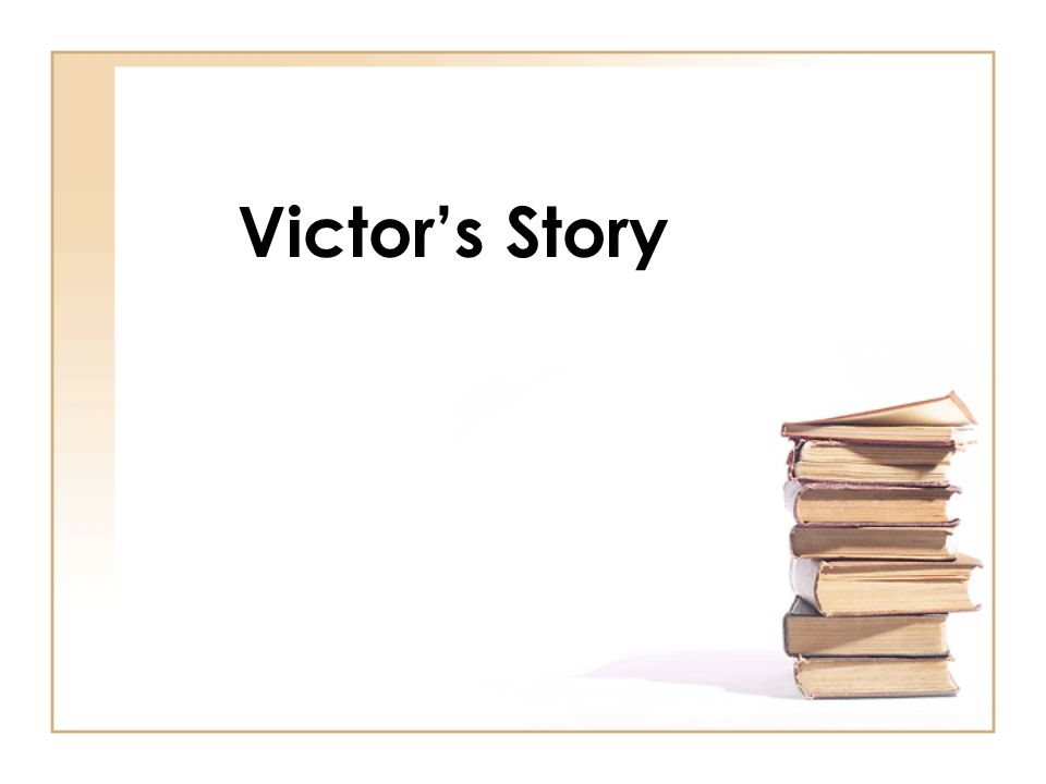 Victor's Story