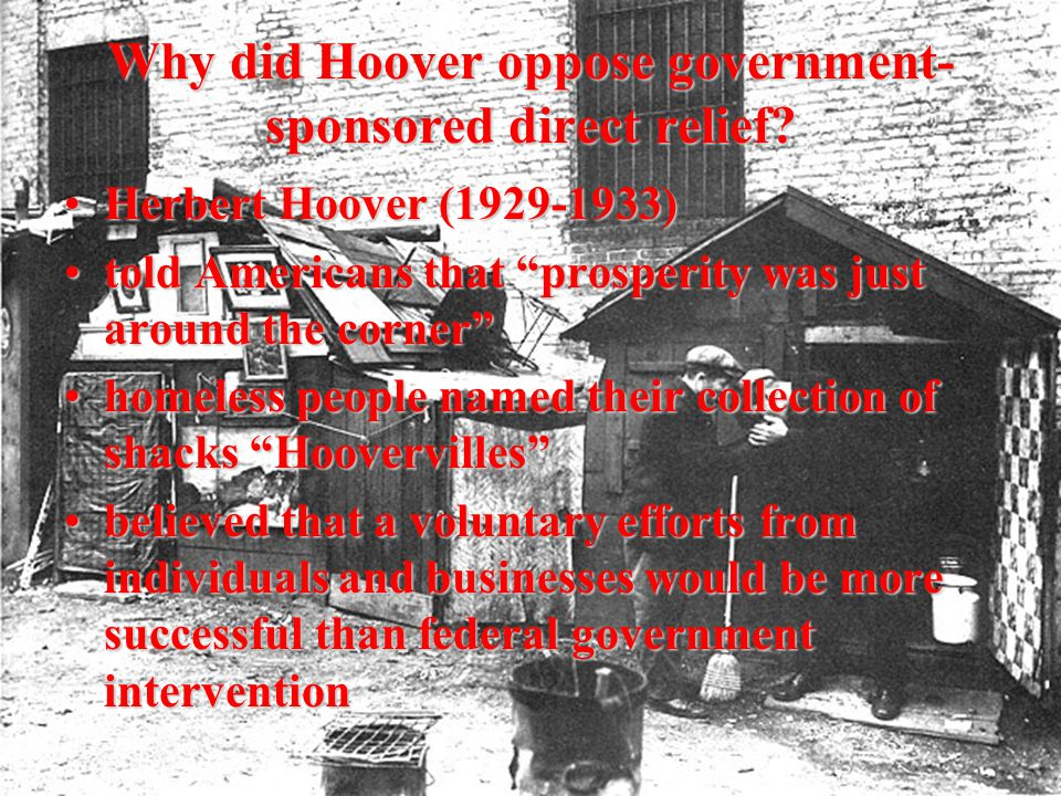 Why did Hoover oppose government- sponsored direct relief.
