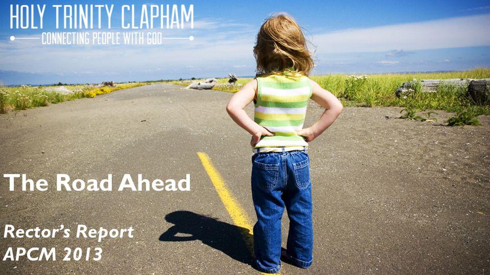The Road Ahead Rector's Report APCM 2013