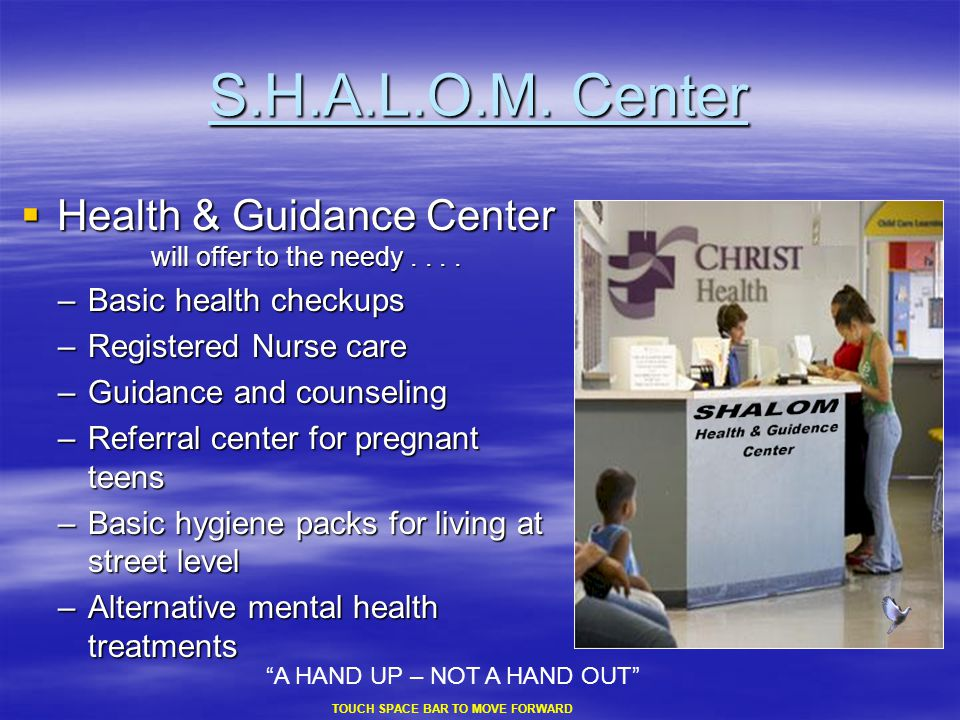 S.H.A.L.O.M.Center  Health & Guidance Center will offer to the needy....
