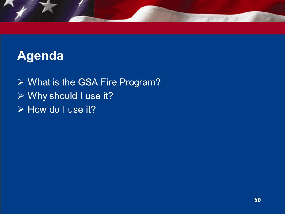 U.S. General Services Administration GSA Wildland Fire Program Bill Hicks Fire Program Coordinator