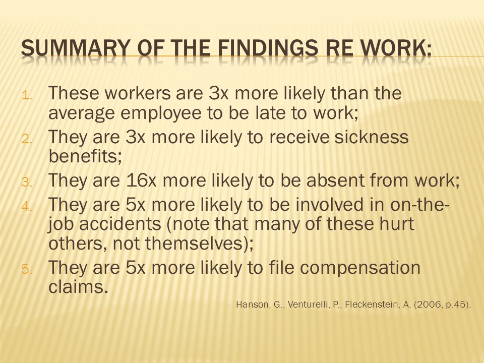 1. These workers are 3x more likely than the average employee to be late to work; 2.