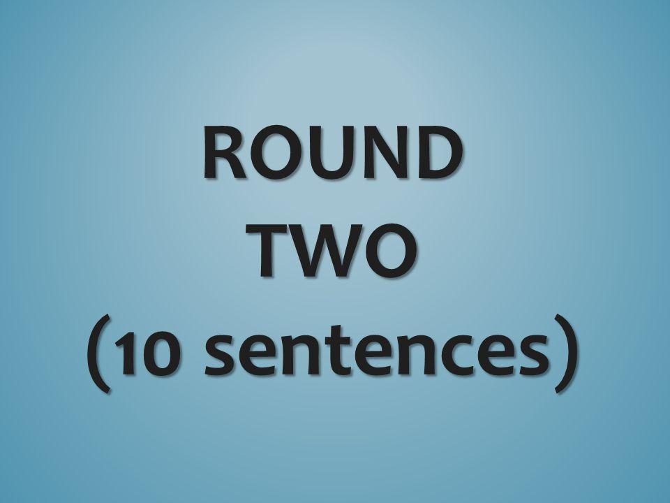 ROUNDTWO (10 sentences)