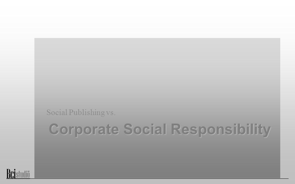 Corporate Social Responsibility Social Publishing vs.