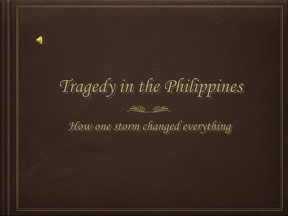 Tragedy in the Philippines How one storm changed everything