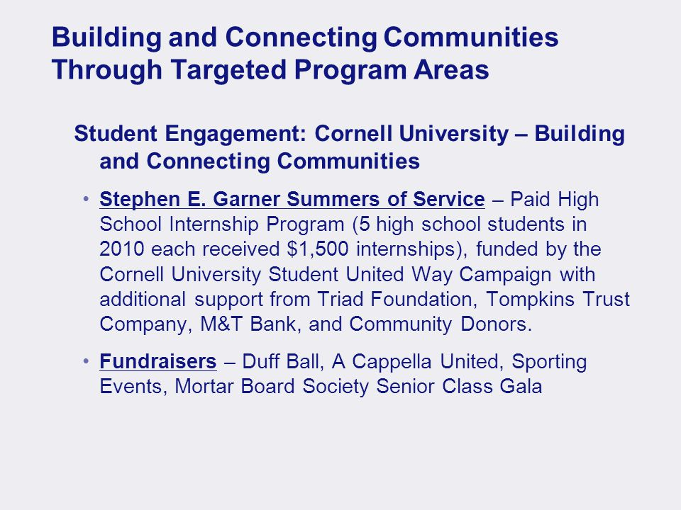 Building and Connecting Communities Through Targeted Program Areas Student Engagement: Cornell University – Building and Connecting Communities Stephen E.