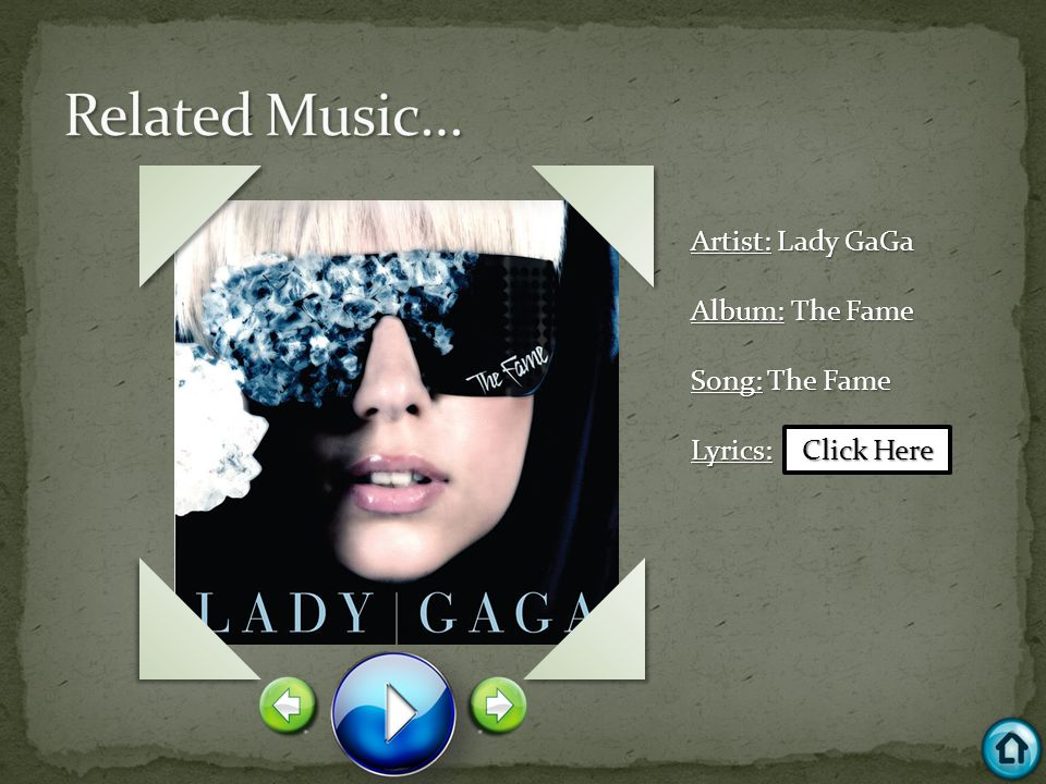 Artist: Lady GaGa Album: The Fame Song: The Fame Lyrics: Click Here Click Here