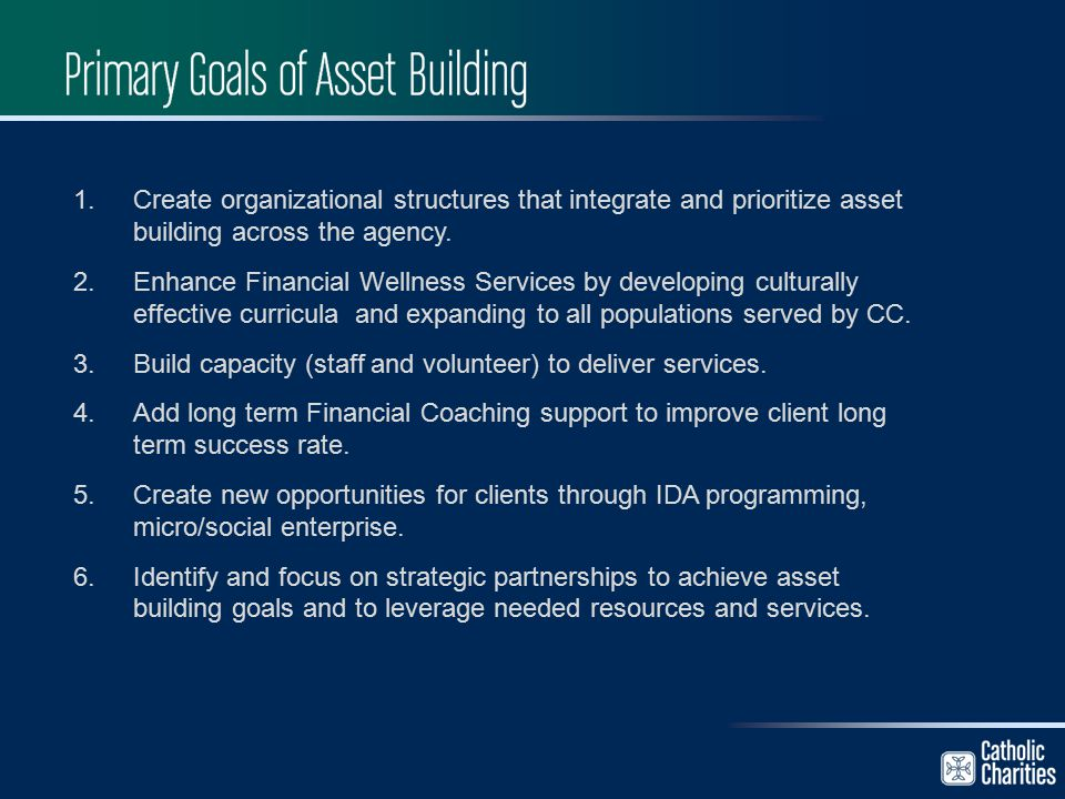 1.Create organizational structures that integrate and prioritize asset building across the agency.