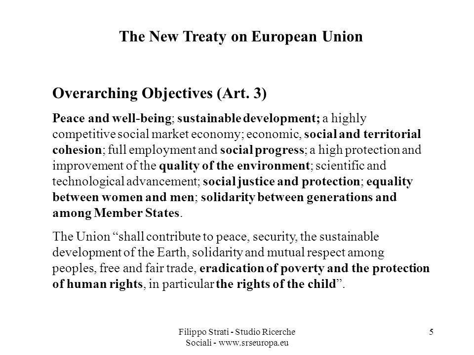 Filippo Strati - Studio Ricerche Sociali - www.srseuropa.eu 5 The New Treaty on European Union Overarching Objectives (Art.