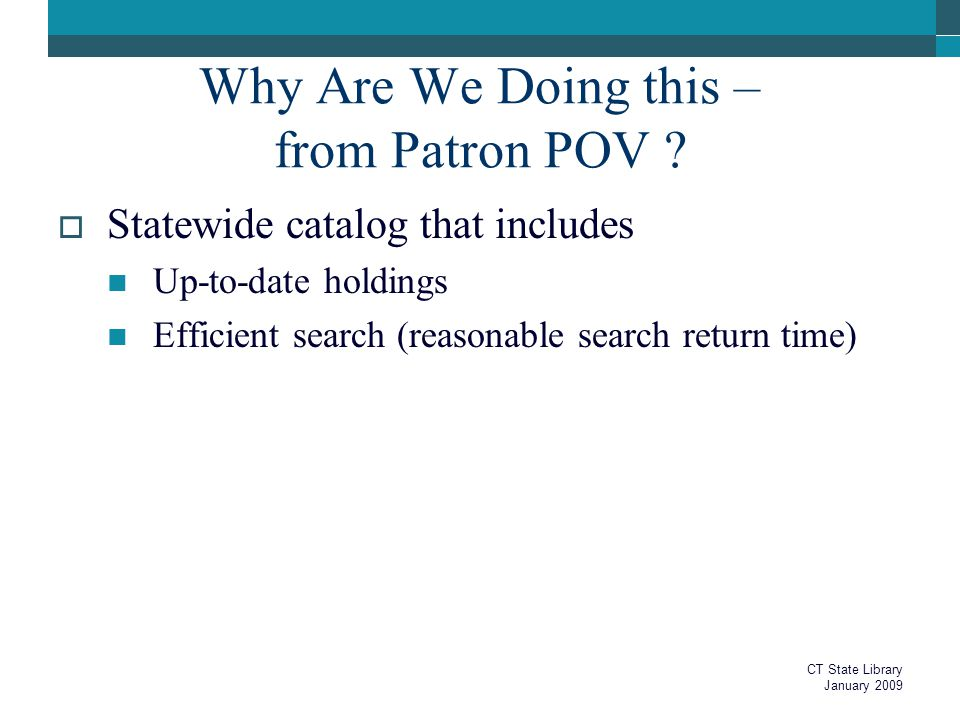 Why Are We Doing this – from Patron POV .