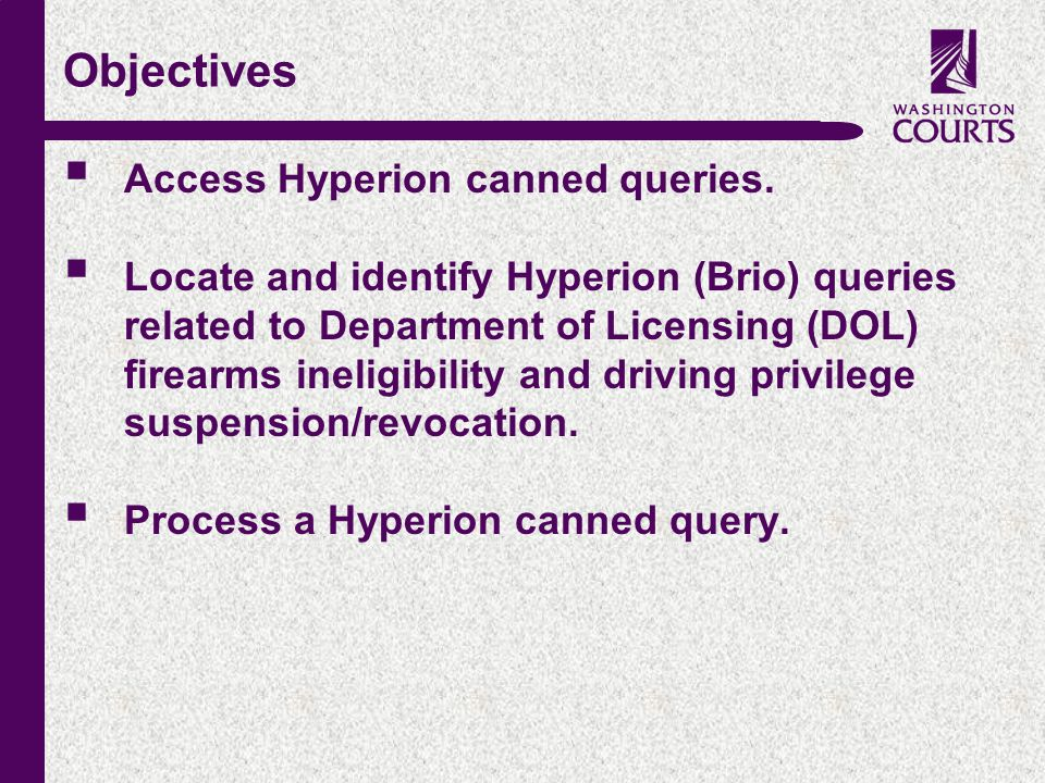 c Objectives  Access Hyperion canned queries.