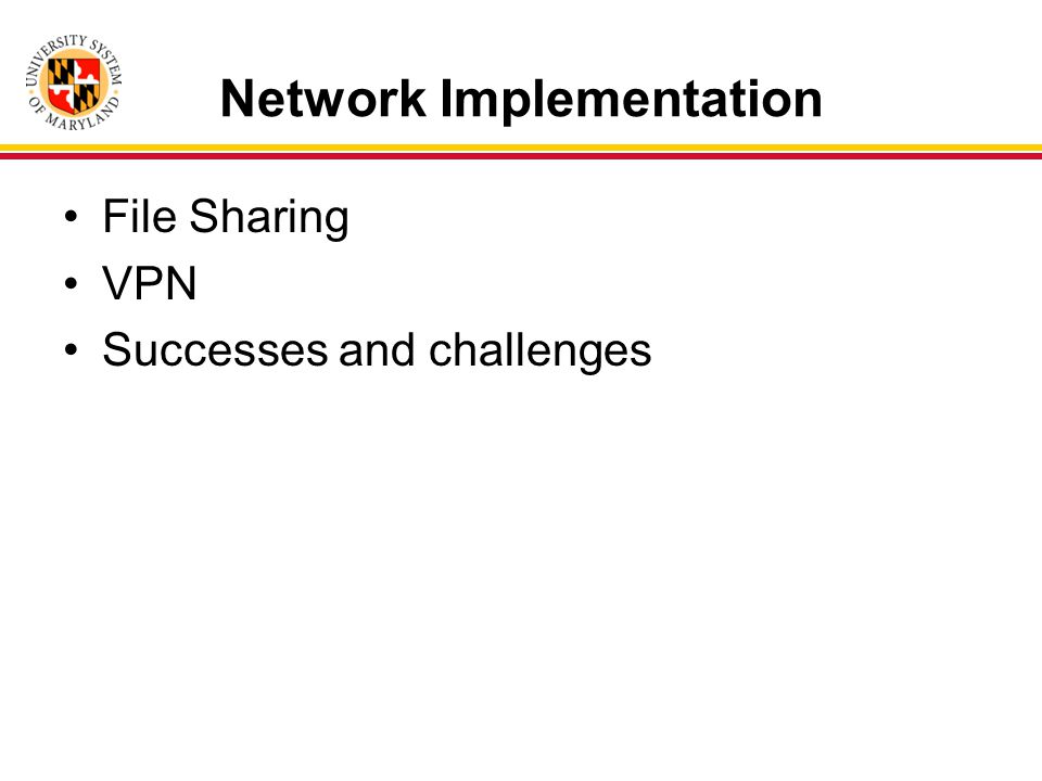 Network Implementation File Sharing VPN Successes and challenges