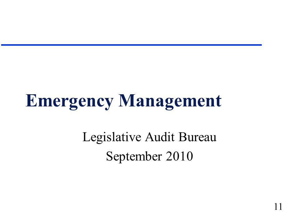 11 Emergency Management Legislative Audit Bureau September 2010
