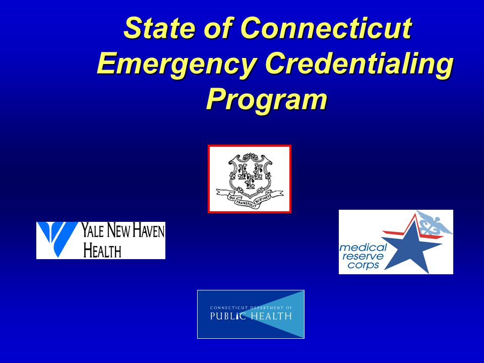 State of Connecticut Emergency Credentialing Program
